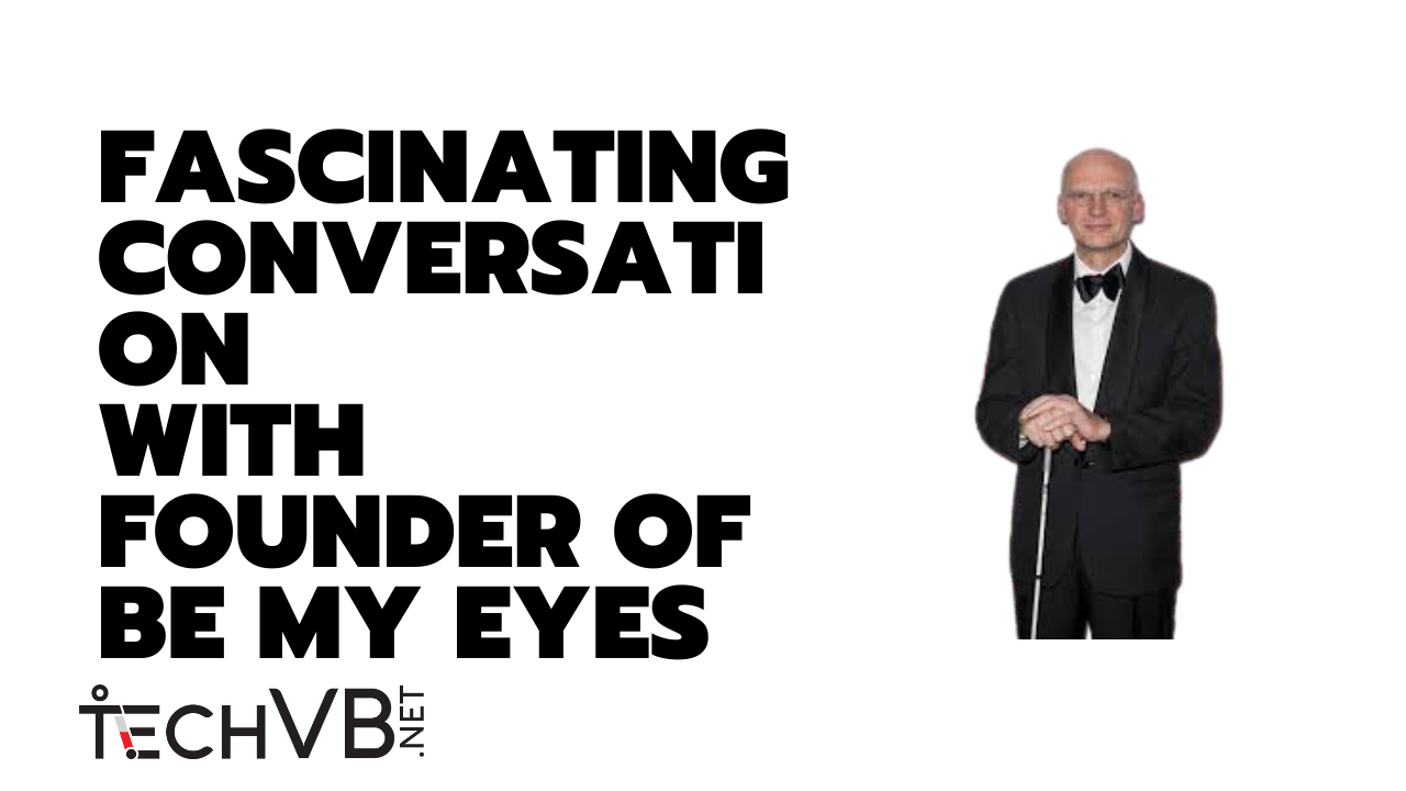"White image on the left, containing letters in black font that says: """"Fascinating conversation with founder of Be My Eyes"", and also the image of the Hans Jørgen Wiberg him self on the right side."